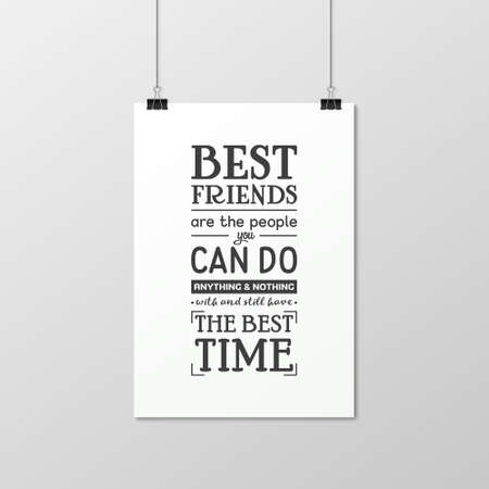 couple having fun: Best friends are the people you can do anything and nothing with and still have the best time - Quote typographical Background on the poster.