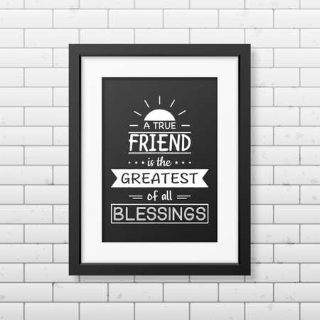 couple having fun: A true friend is the greatest of all blessingss - Typographical Poster in the realistic square black frame on the brick wall background. Illustration