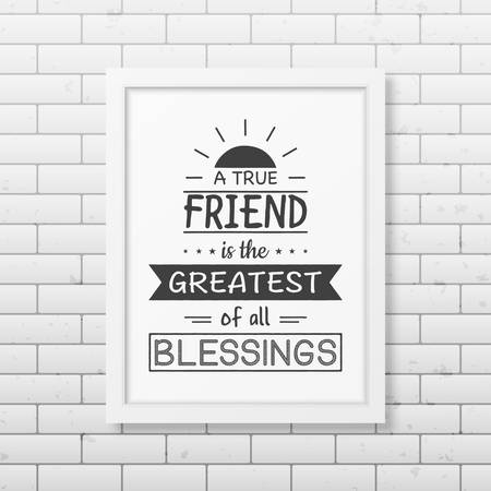 know how: Best friends they know how crazy you are and still choose to be seen with you in public - Typographical Poster in the realistic square white frame on the brick wall background. Illustration