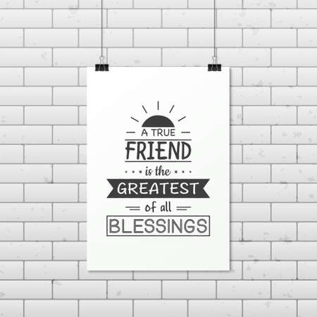 blessings: A true friend is the greatest of all blessings - Quote typographical Background on the poster. Illustration