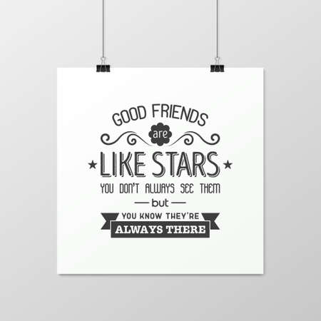 good friends: Good friends are like stars you do not always see them but you know they are always there - Quote typographical Background on the poster. Illustration