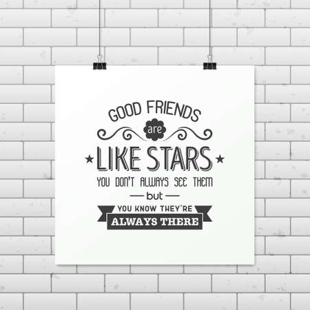 friends having fun: Good friends are like stars you do not always see them but you know they are always there - Quote typographical Background on the poster. Illustration