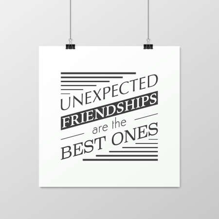 couple having fun: Unexpected friendships are the best ones - Quote typographical Background on the poster.