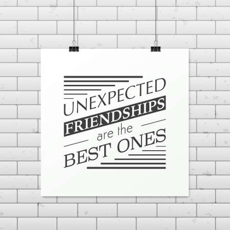 unexpected: Unexpected friendships are the best ones - Quote typographical Background on the poster.