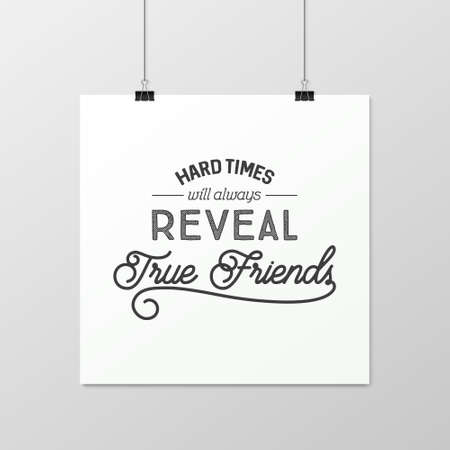 friends having fun: Hard times will always reveal true friends - Quote typographical Background on the poster. Illustration