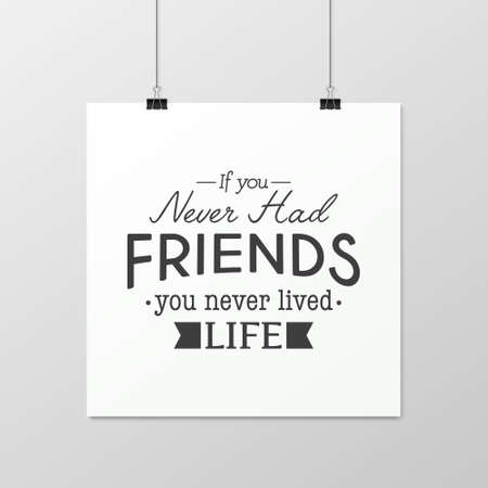 couple having fun: If you never had friends you never lived life - Quote typographical Background on the poster. Illustration