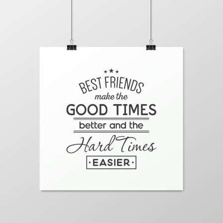 couple having fun: Best friends make the good times better and the hard times easier - Quote typographical Background on the poster. Illustration