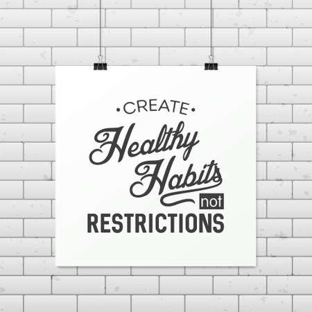 habitos saludables: Crear hábitos saludables no restricciones - Cita Fondo tipográfico en el cartel.