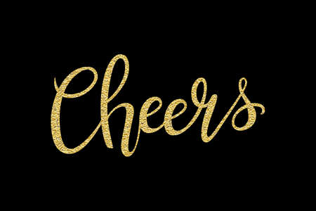 happyness: Cheers hand-drawn lettering decoration text with gold sparkles on black background. Design template for greeting cards, invitations, banners, gifts, prints and posters. Calligraphic inscription in Vector.