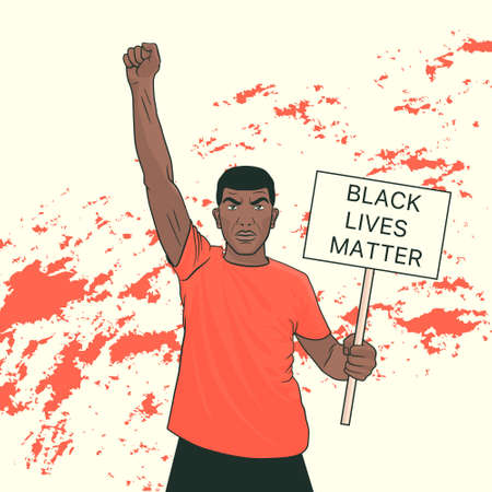 Black Lives Matter. Black Protesting Man at a Rally Holding a Banner. Fist raised up. Protest, Fight for Rights, Power Concept. Cartoon Pop Art style. Poster, Placard Design. Vector Illustration