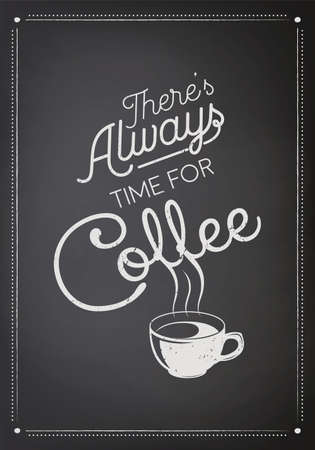 There is Always Time for Coffee. Vector Black Chalkboard with Typography Quote, Phrase about Coffee. Placard, Banner, Design Template for Coffee Shop. Vector Illustration