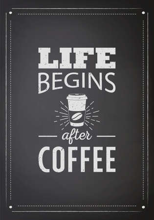 Life Begins After Coffee. Vector Black Square Vintage Chalkboard with Typography Quote, Phrase about Coffee. Placard, Banner. Design Template for Coffee Shop