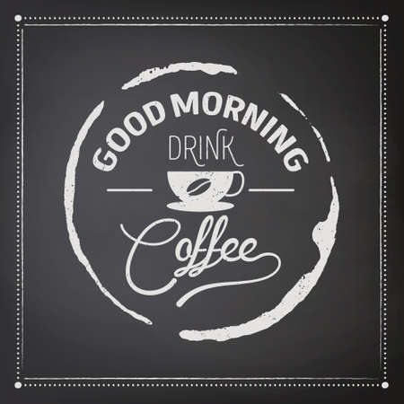 Good Morning. Drink Coffee. Vector Black Square Vintage Chalkboard with Typography Quote, Phrase about Coffee. Placard, Banner. Design Template for Coffee Shop 矢量图像