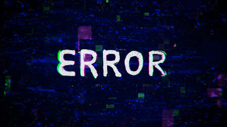 Error text with grain and glitching noise. Computer generated hand-drawn style illustration