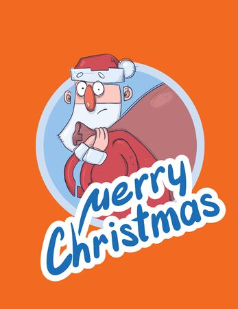 Christmas card with funny Santa Claus carrying big bag of presents. Santa looks bewildered and agitated. Lettering on orange background. Round design element. Cartoon character vector illustration. Illustration