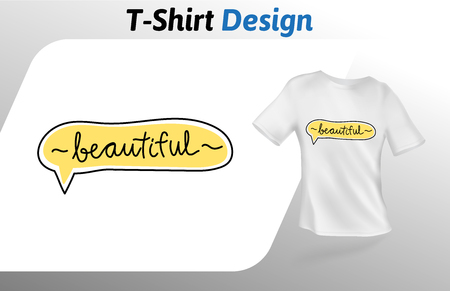 Handwritten word BEAUTIFUL in yellow speech bubble, t-shirt print. Colorful mock up t-shirt design template. Vector template, isolated on white background.