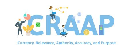 CRAAP, Currency, Relevance, Authority, Accuracy, and Purpose.