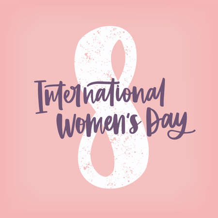 International Women s Day hand lettering against figure eight on pink background. Elegant vector illustration with handwritten inscription for 8 march greeting card, festive party invitation.