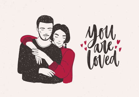 Young woman standing behind man and warmly embracing him and You Are Loved hand lettering decorated with tiny hearts. Loving romantic couple. Vector illustration for Valentine s day greeting card. Illustration