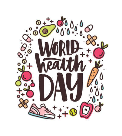 World Health Day lettering handwritten with calligraphic font surrounded by fruits, vegetables, pills, vitamins and supplements, trainers on white background. Bright colored vector illustration.