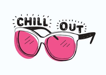 Gafas de sol de moda con gafas de color rosa y Chill Out inscripción o letras escritas a mano con fuente creativa aislado sobre fondo blanco. Dibujado a mano ilustración vectorial para imprimir camiseta o sudadera