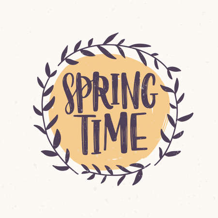 Springtime word written with elegant font inside round frame or wreath made of branches and leaves. Spring lettering decorated with natural element isolated on white background. Vector illustration.