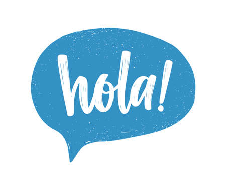 Hola Spanish greeting handwritten with white calligraphic cursive font inside blue speech bubble or balloon. Creative hand lettering. Modern vector illustration for t-shirt, tee or sweatshirt print.