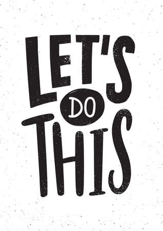 Lets Do This motivational or inspirational phrase, slogan or quote handwritten with modern font. Modern hand lettering. Monochrome vector illustration for t-shirt, apparel or sweatshirt print.