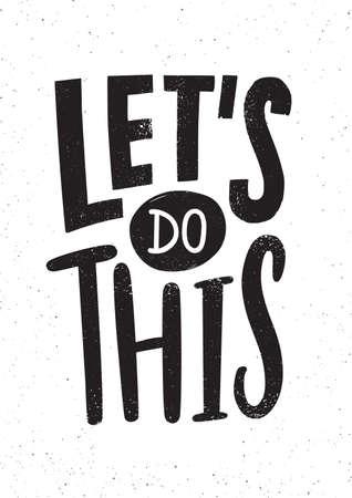 Zróbmy to motywujące lub inspirujące zdanie, hasło lub cytat odręcznie napisany nowoczesną czcionką. Nowoczesne strony napis. Ilustracja wektorowa monochromatyczne do druku t-shirt, odzieży lub bluzy.