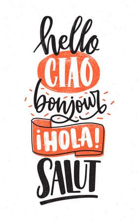 Word Hello w różnych językach - angielskim, francuskim, hiszpańskim, włoskim. Pozdrowienia napisane odręcznie różnymi kaligraficznymi czcionkami kursywnymi. Kreatywny napis odręczny. Ilustracja wektorowa do druku t-shirt. Ilustracje wektorowe