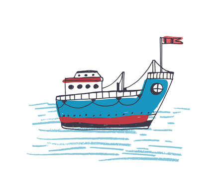 Colorful drawing of passenger ferry boat or marine vessel with flag sailing in sea. Cargo or freighter ship in ocean. Maritime transportation. Hand drawn vector illustration in doodle style.