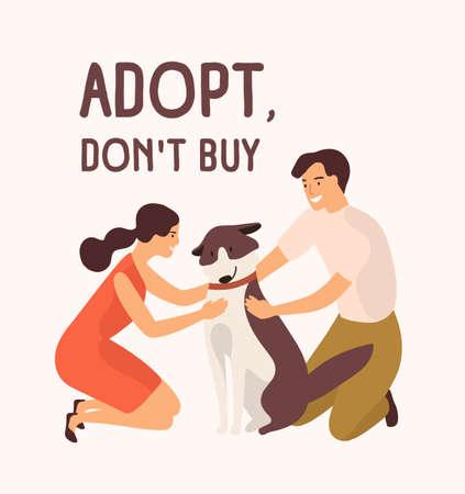 Par de hombre y mujer felices abrazando lindo perro y mensaje Adopt Dont Buy. Adopción de animales callejeros y sin hogar de refugio, perrera, centro de rehabilitación. Ilustración de vector de dibujos animados plana.