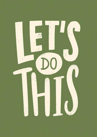 Zróbmy to motywujące lub inspirujące wyrażenie, hasło lub wiadomość napisana nowoczesną czcionką. Napis na białym tle na zielonym tle. Artystyczna ilustracja wektorowa do druku bluzy lub t-shirtu
