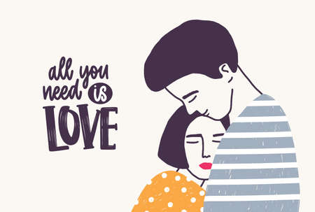 Embracing young man and woman and All You Need Is Love lettering handwritten with elegant font. Hugging or cuddling couple and romantic quote. Vector illustration for Valentine s day greeting card.