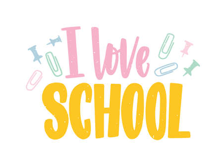 I Love School phrase written with colorful calligraphic font and decorated by paper clips and push pins scattered around. Elegant lettering isolated on white background. Flat vector illustration Ilustração