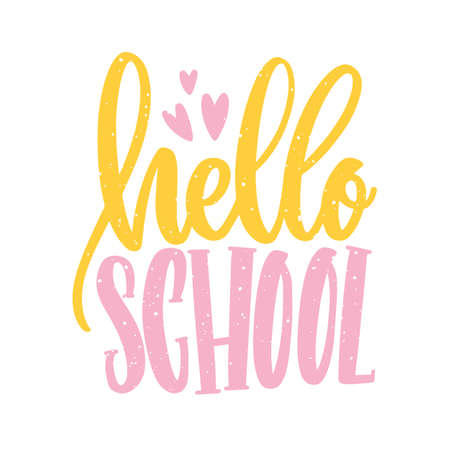 Hello School slogan written with calligraphic script and decorated by tiny hearts. Decorative text design element isolated on white background. Flat colorful vector illustration for 1st of September Ilustração