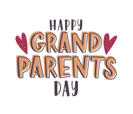 Happy Grandparents Day message handwritten with elegant font and decorated by hearts. Calligraphic text composition isolated on white background. Holiday colorful vector illustration in flat style