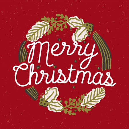 Iscrizione di buon Natale scritta a mano con elegante carattere corsivo all'interno di una corona o di una cornice rotonda composta da rami di conifere e piante di agrifoglio. Composizione decorativa in vacanza. Illustrazione vettoriale