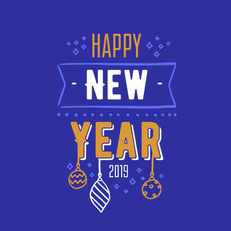 Happy New Year 2019 text message handwritten with modern font. Written festive wish or inscription decorated with ribbon or tape and baubles. Seasonal vector illustration for holiday greeting card