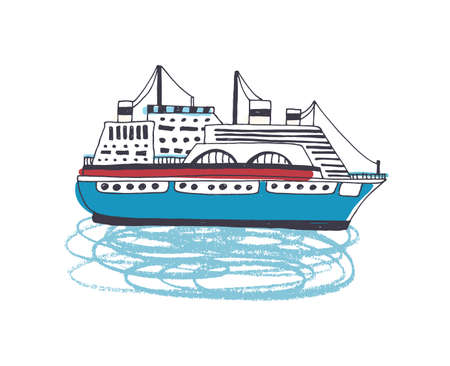 Ferry, luxurious passenger ship, liner, watercraft or vessel sailing in ocean. Marine vessel in sea travel isolated on white background. Colorful hand drawn vector illustration in doodle style