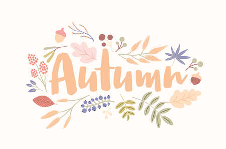 Autumn word handwritten with elegant cursive font decorated with fallen tree leaves, dried flowers, acorns, berries. Seasonal decorative composition isolated on white background. Vector illustration