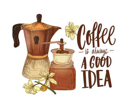 Elegant drawing of moka pot, branch of coffee plant, grinder and slogan Coffee Is Always A Good Idea handwritten with cursive font. Colored hand drawn realistic vector illustration in retro style
