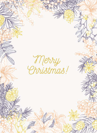 Christmas greeting card template with holiday wish inside frame made of branches and cones of coniferous trees and seasonal winter plants drawn with contour lines. Elegant vector illustration