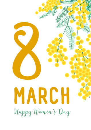 8 March greeting card template with holiday wish handwritten with cursive font, branch with blooming mimosa or silver wattle flowers and leaves. Vector illustration for International Women's Day Illustration