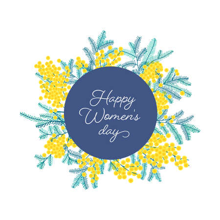 Happy Women's Day wish surrounded by spring mimosa or silver wattle branches with flowers and leaves. Festive vector illustration in flat style for 8 march postcard, greeting card, flyer, poster Vector Illustration
