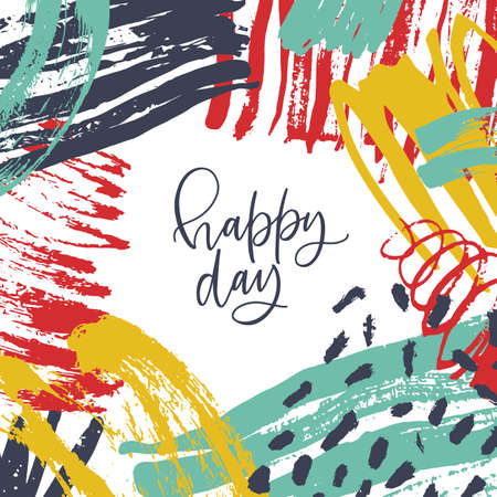 Square greeting card template with Happy Day phrase or message and frame consisted of abstract stains, brushstrokes, scribble, smear, paint traces. Artistic vector illustration in modern art style