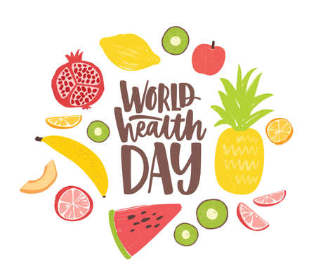 World Health Day postcard with elegant lettering written by cursive font and surrounded by whole nutrient foods, raw fresh organic exotic tropical fruits. Healthy nutrition. Flat vector illustration
