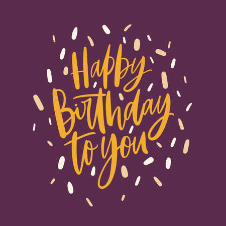 Square B-day greeting card or postcard template with Happy Birthday To You wish handwritten with elegant calligraphic font decorated by confetti. Stylish vector illustration for event celebration Standard-Bild - 124766162
