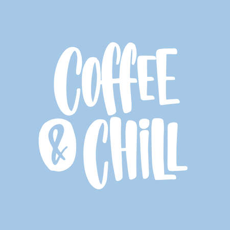 Coffee And Chill phrase, slogan or quote handwritten with funky cursive calligraphic font. Elegant creative hand lettering. Modern vector illustration for t-shirt, apparel or sweatshirt print  イラスト・ベクター素材