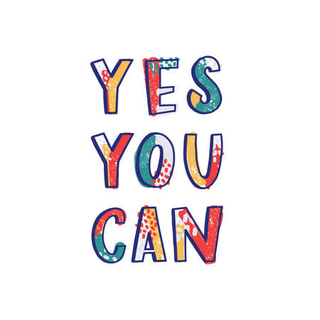 Yes you Can motivational phrase written with cool calligraphic font isolated on white background. Creative hand lettering. Trendy decorative vector illustration for t-shirt or sweatshirt print